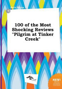 100 of the Most Shocking Reviews Pilgrim at Tinker Creek Book