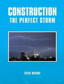 Construction: The Perfect Storm