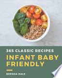 365 Classic Infant Baby Friendly Recipes