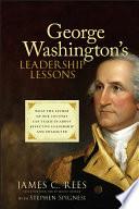 George Washington s Leadership Lessons