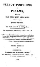 Select Portions of Psalms from the Old and New Versions for the use of Parish Churches, by the Rev. W. P. Sims ... Third edition