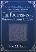 The Footprints of a Wisconsin Lumber Executive Pdf/ePub eBook
