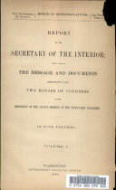 Report of the Secretary of the Interior; Being Part of the Message and Documents Communicated to the Two Houses of Congress at the Beginning of the Second Session of the Fifty-First Congress