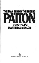 Patton  the Man Behind the Legend  1885 1945 Book