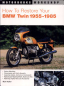 How to Restore Your BMW Twin, 1955-1985