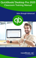 QuickBooks Desktop Pro 2020 Training Manual Classroom in a Book
