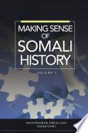 Making Sense of Somali History