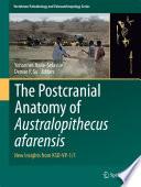 The Postcranial Anatomy Of Australopithecus Afarensis