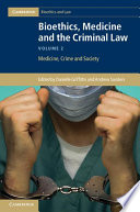 Bioethics Medicine And The Criminal Law Volume 2