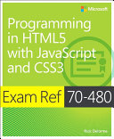 Exam Ref 70-480 Programming in HTML5 with JavaScript and CSS3 (MCSD) [Pdf/ePub] eBook
