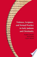 Violence  Scripture  and Textual Practices in Early Judaism and Christianity