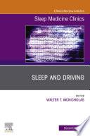 Sleep and Driving  An Issue of Sleep Medicine Clinics  E Book