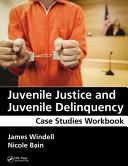 Juvenile Justice and Juvenile Delinquency