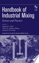 """Handbook of Industrial Mixing: Science and Practice"" by Edward L. Paul, Victor A. Atiemo-Obeng, Suzanne M. Kresta"