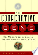 """""""The Cooperative Gene: How Mendel's Demon Explains the Evolution of Complex Beings"""" by Mark Ridley"""