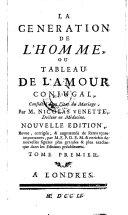 La generation de l'homme ou tableau de l'amour conjugal. Nouvelle ed. (etc.)