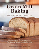 Grain Mill Baking Get Started Guide