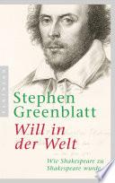 Will in der Welt  : Wie Shakespeare zu Shakespeare wurde