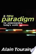 New Paradigm for Understanding Today s World