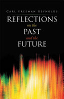 REFLECTIONS ON THE PAST AND THE FUTURE