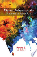 Image of book cover for Migrants, Refugees and the Stateless in South Asia