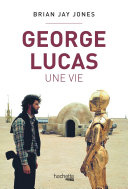 George Lucas, une vie Pdf/ePub eBook