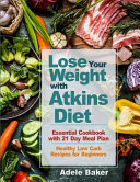 Lose Your Weight with Atkins Diet Book