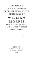 Catalogue of an Exhibition in Celebration of the Centenary of William Morris