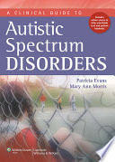 A Clinical Guide to Autism Spectrum Disorders Book