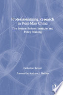 Professionalizing Research In Post Mao China The System Reform Institute And Policy Making