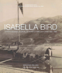 Isabella Bird: A Photographic Journal of Travels Through ...