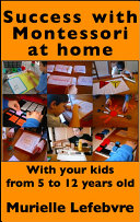 Succeed with Montessori at Home