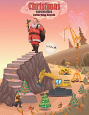 Christmas Construction Coloring Books