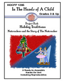 Holiday Traditions  Nutcrackers and the Story of the Nutcracker
