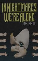 In Nightmares We re Alone