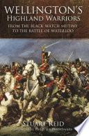 Wellington s Highland Warriors
