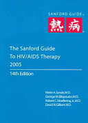 The Sanford Guide to HIV Aids Therapy  2005
