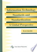 Information Technology Standards and Standardization: A Global Perspective