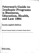 Peterson s Guide to Graduate Programs in Business  Education  Health   Law 1994