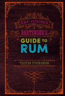 The Curious Bartender s Guide to Rum Book