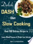 Delish DASH Diet Slow Cooking