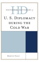Historical Dictionary of U S  Diplomacy during the Cold War