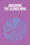 Awakening the Slower Mind [Pdf/ePub] eBook