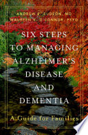 Six Steps to Managing Alzheimer's Disease and Dementia