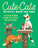 Cute Cats Activity Book for Kids  70 Activities Including Coloring  Dot To Dots   Spot the Difference