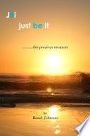 Jbi Just Be It This Precious Moment
