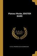 Platons Werke, Erster Band
