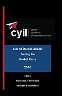 Czech Yearbook of International Law   Second Decade Ahead  Tracing the Global Crisis   2010