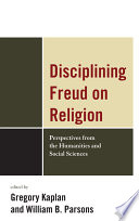 Disciplining Freud on Religion
