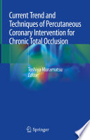 Current Trend and Techniques of Percutaneous Coronary Intervention for Chronic Total Occlusion